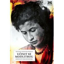Učinit se modlitbou - Ferriere Pierre, Isabelle Meeus-Michielsová