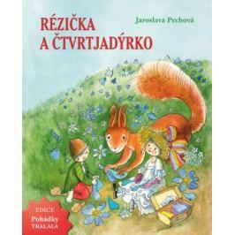 Rézička a Čtvrtjadýrko - Jaroslava Pechová