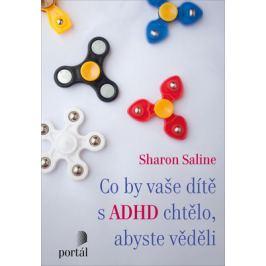 Co by vaše dítě s ADHD chtělo, abyste věděli - Saline, Sharon