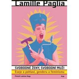 Svobodné ženy, svobodní muži - Camille Paglia