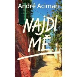 Najdi mě - Andre Aciman