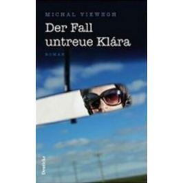 Der Fall untreue Klára - Michal Viewegh