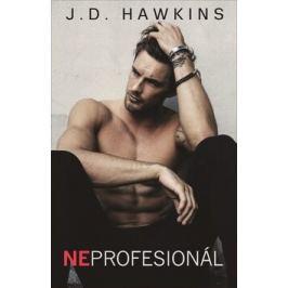 Neprofesionál - J. D. Hawkins