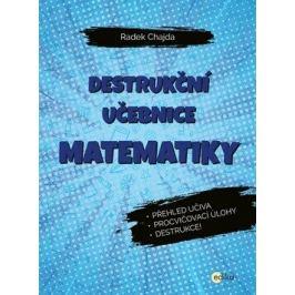 Destrukční učebnice matematiky - Radek Chajda