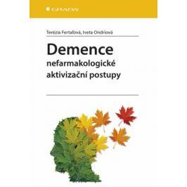 Demence - Nefarmakologické aktivizační postupy - Fertaľová Terézia, Iveta Ondriová