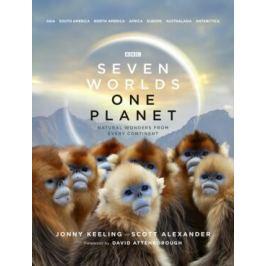 Seven Worlds One Planet: Natural Wonders from Every Continent - David Attenborough, Jonny Keeling, Scott Alexander
