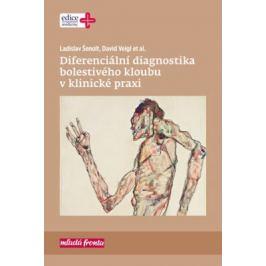 Diferenciální diagnostika bolestivého kloubu v klinické praxi - Ladislav Šenolt, David Veigl