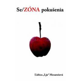 """Se/ZÓNA pokušenia - Ľubica """"Lju"""" Mesárošová"""