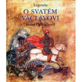 Legenda o svatém Václavovi - Ivana Pecháčková