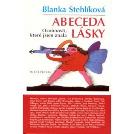 Abeceda lásky - Stehlíková Blanka
