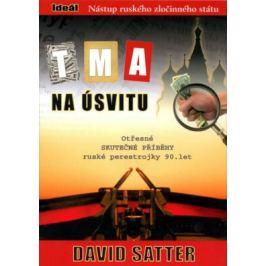 Tma na úsvitu - Nástup ruského zločinného státu - Satter David