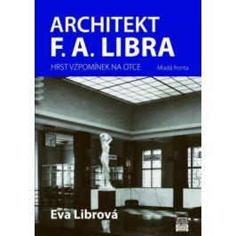 Architekt F.A. Libra - Librová Eva