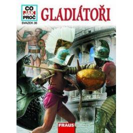 Gladiátoři - Co,Jak,Proč? - svazek 36 - Junkelmann Marcus Dr.