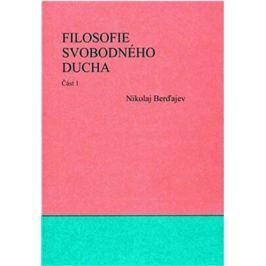 Filosofie svobodného ducha 1. a 2. - Nikolaj A. Berďajev