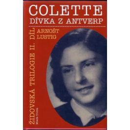 Colette, dívka z Antverp - Arnošt Lustig