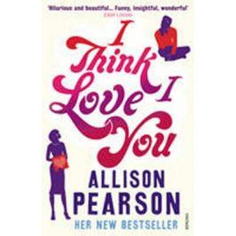 I Think I Love You - Allison Pearsonová