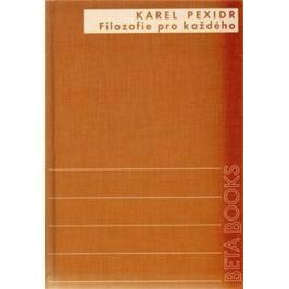 Filozofie pro každého - Karel Pexidr