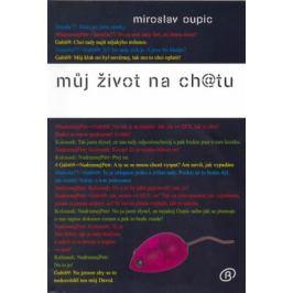Můj život na ch@tu - Miroslav Oupic