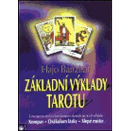 Základní výklady tarotu - Hajo Banzhaf; Eva Urbánková