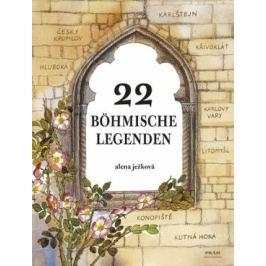 22 böhmische Legenden / 22 českých legend (německy) - Alena Ježková
