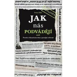 Jak nás podvádějí aneb Pravda o finančním trhu a penzijní reformě - Dušan Šídlo