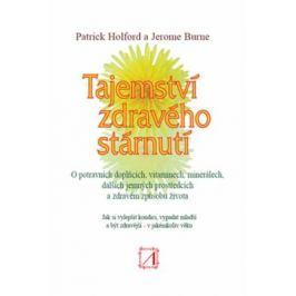 Tajemství zdravého stárnutí - Patrick Holford, Burne Jerome