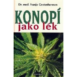 Konopí jako lék - Grotenhermen Franjo