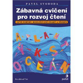Zábavná cvičení pro rozvoj čtení - Oční pohyby, rozlišování znaků a písmen - Pavel Svoboda