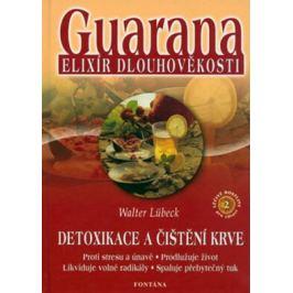 Guarana elixír dlouhověkosti - Walter Lübeck
