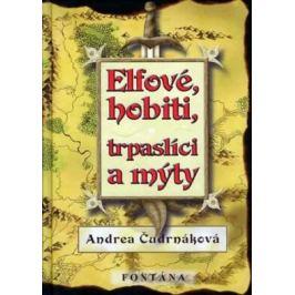 Elfové, hobiti, trpaslíci a mýty - Andrea Čudrnáková