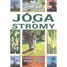 Jóga a stromy - Cvičení s léčivou energií stromů - Fred Hageneder, Satja Singh