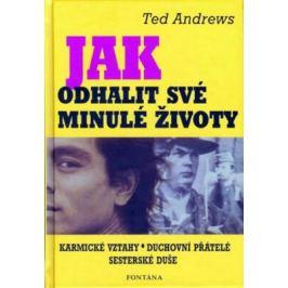 Jak odhalit své minulé životy - Ted Andrews