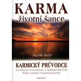 Karma životní šance - Karmický průvodce - Angelika Hoefler