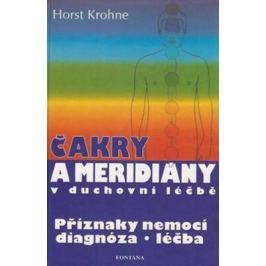 Čakry a meridiány v duchovní léčbě - Horst Krohne