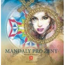 Mandaly pro ženy - Alexandra Kovandová