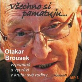 Všechno si pamatuji... - Otakar Brousek - audiokniha