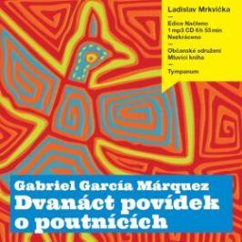 Dvanáct povídek o poutnících - Gabriel García Márquez - audiokniha