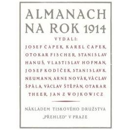 Almanach na rok 1914 - Karel Čapek, Josef Čapek, Fischer Karel, Hanuš Otokar, Hofman Stanislav, Kodíček Vlastislav, Neumann