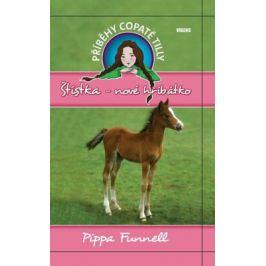 Štístka-nové hříbátko - Příběhy copaté Tilly 5 - Pippa Funnell