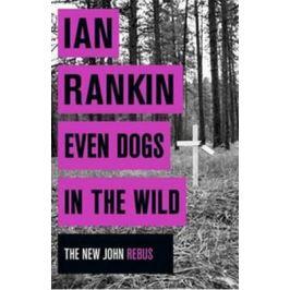 Even Dogs in the Wild - The New John Rebus - Ian Rankin