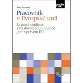 """Pracovník v Evropské unii - Za prací, studiem a na dovolenou v Evropě """"jen"""" s právem EU - Tereza Kunertová"""