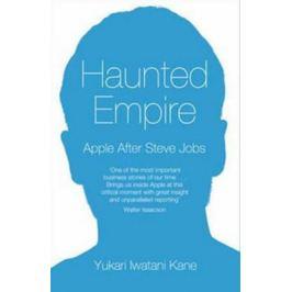 Haunted Empire - Apple After Steve Jobs - Yukari Iwatani Kane