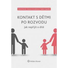 Kontakt s dětmi po rozvodu – Jak nepřijít o dítě - Tomáš Novák, Radim Vypušťák, Simona Corradiniová