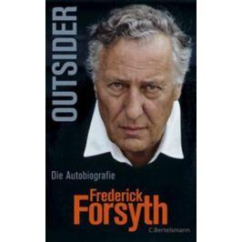 Outsider : Die Autobiografie - Frederick Forsyth