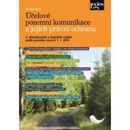 Účelové pozemní komunikace a jejich právní ochrana (2. akt a dopl. vyd. podle právního stavu k 1. 1. 2016) - Roman Kočí