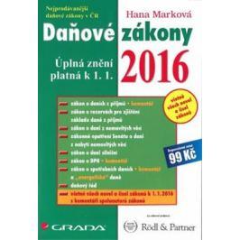 Daňové zákony 2016 - Úplná znění platná k 1. 1. 2016 - Hana Marková