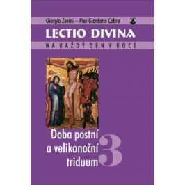 Lectio divina (03) - Doba postní a velikonoční triduum - Giorgio Zevini, Pier Giordano Cabra
