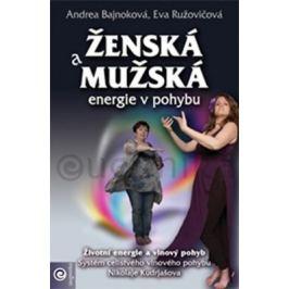 Ženská a mužská energie v pohybu - Andrea Bajnoková, Eva Ružovičová