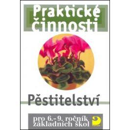 Pěstitelství pro 6. – 9. r. ZŠ - Praktické činnosti - Radmila Dytrtová