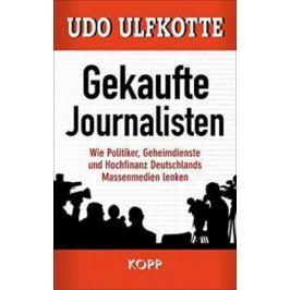 Gekaufte Journalisten - Udo Ulfkotte